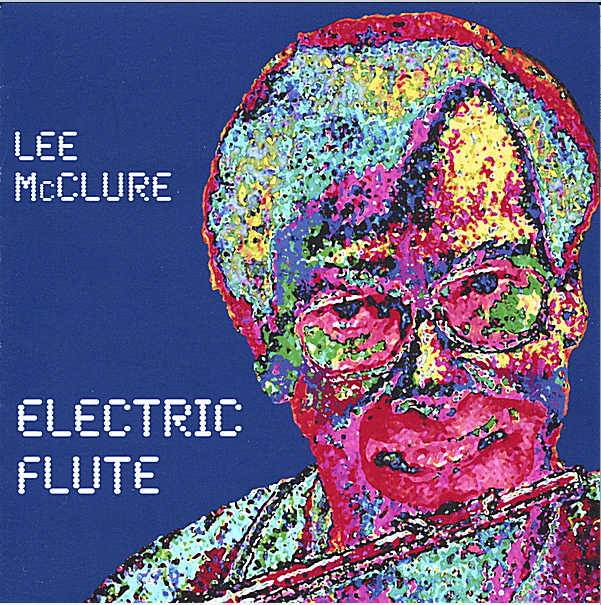 Lee McClure Electric Flute, CD cover